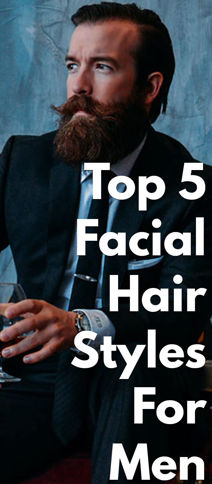 5 Amazing Facial Hair Styles - Moustache, Stubble Beard, Long Beard, Etc