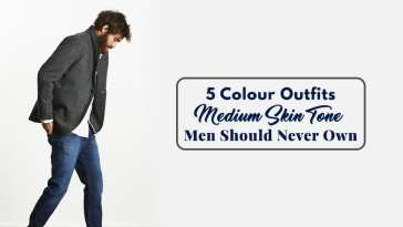 5 Colour Outfits Medium Skin Tone Men Should Never Own