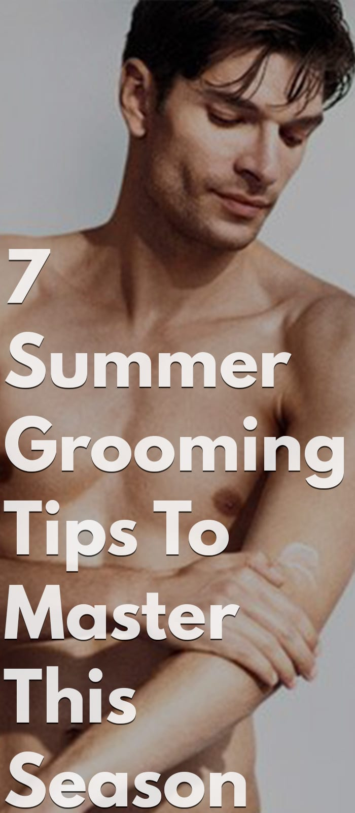 7 Summer Grooming Hacks To Master This Season