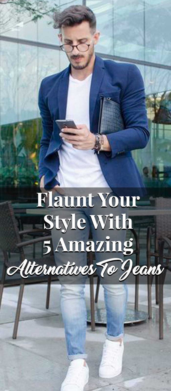 Flaunt Your Style With 5 Amazing Alternatives To Jeans