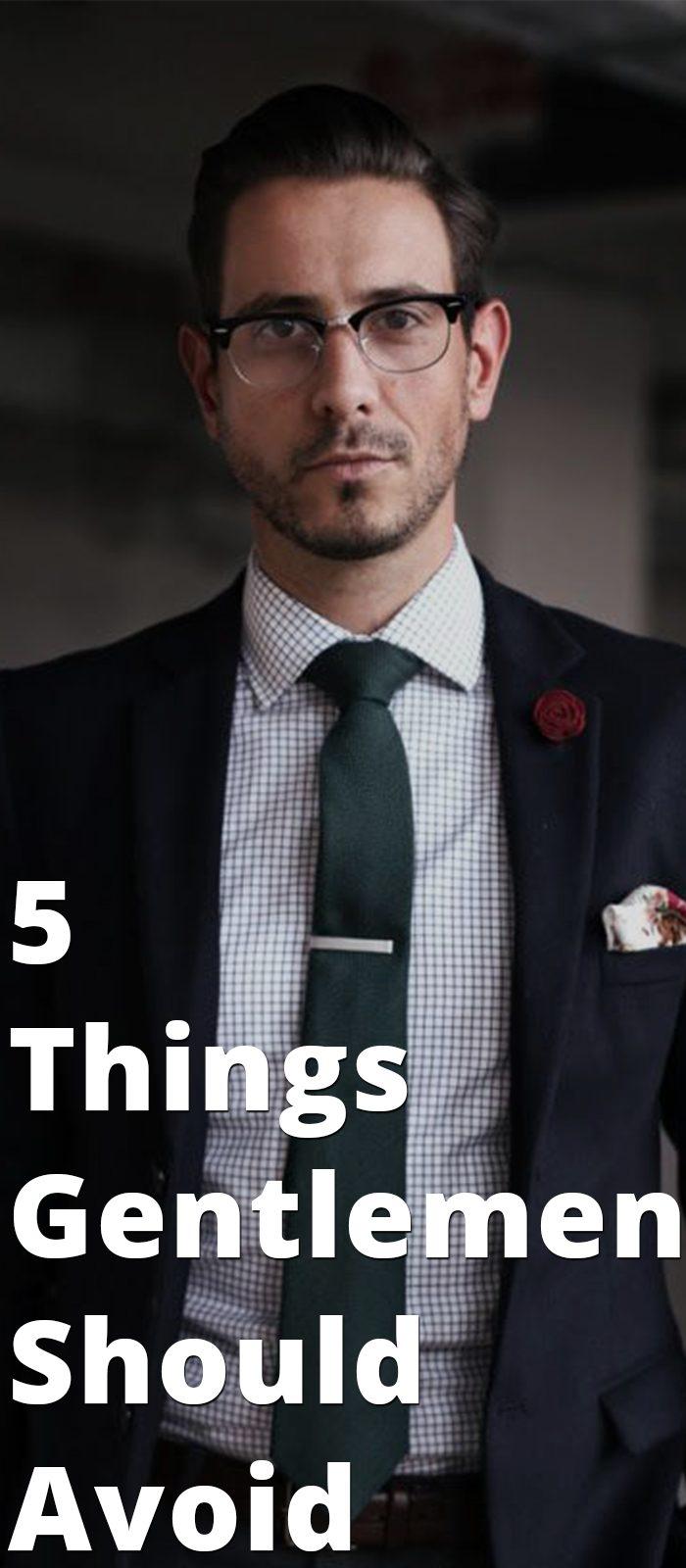 Gentlemen Should Avoid these 5 things