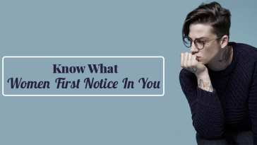 Know What Women First Notice In You