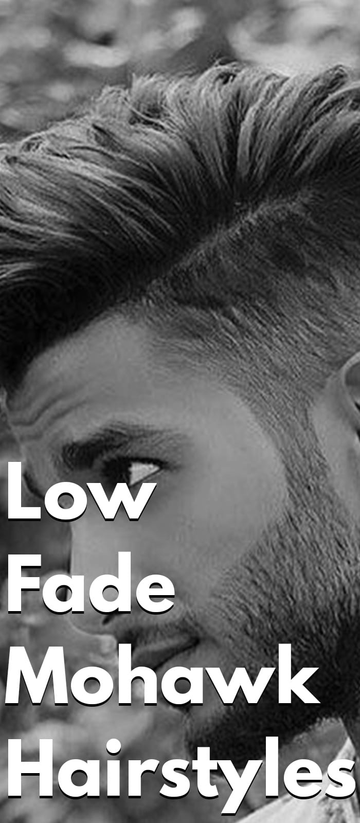 Low Fade Mohawk Hairstyles