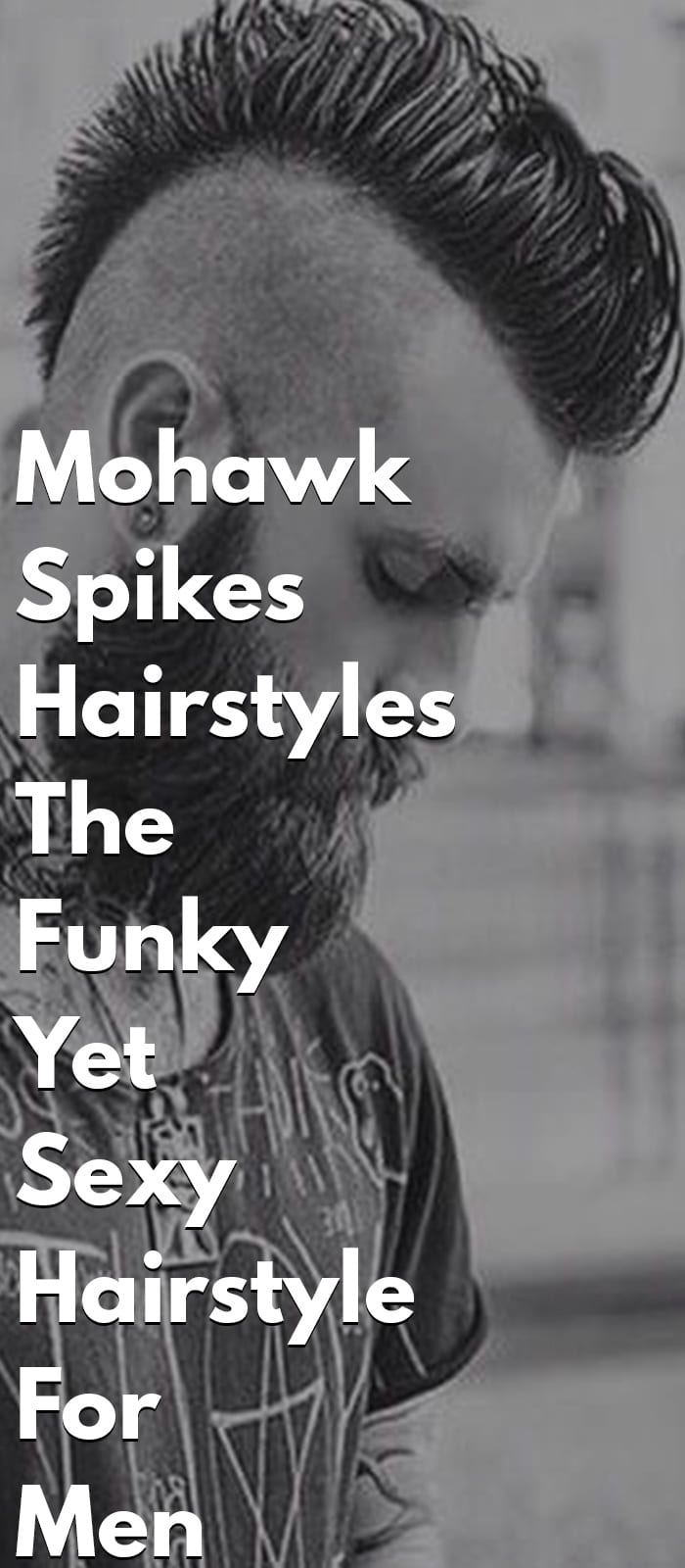 Mohawk Spikes Hairstyles - The Funky Yet Sexy Hairstyle For Men