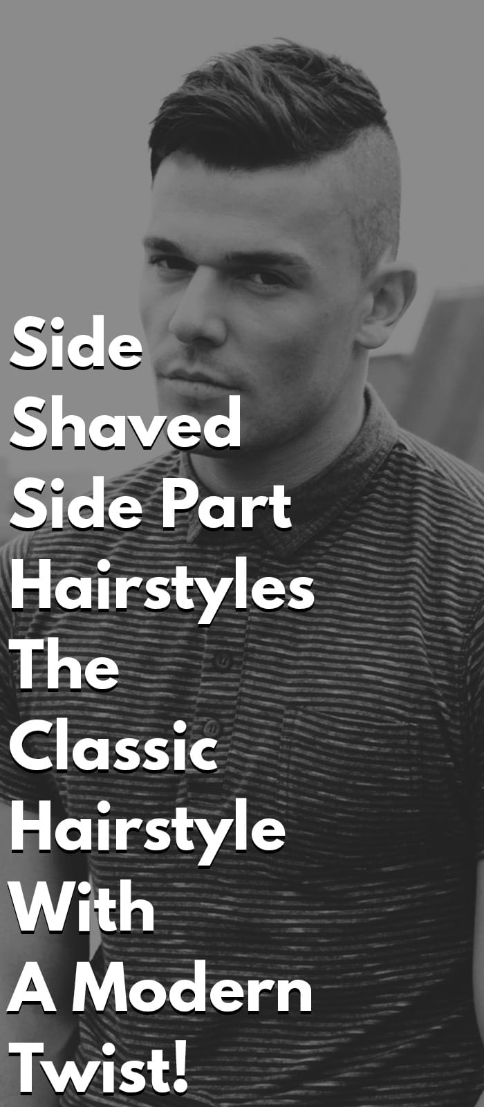 Side Shaved Side Part Hairstyles - The Classic Hairstyle