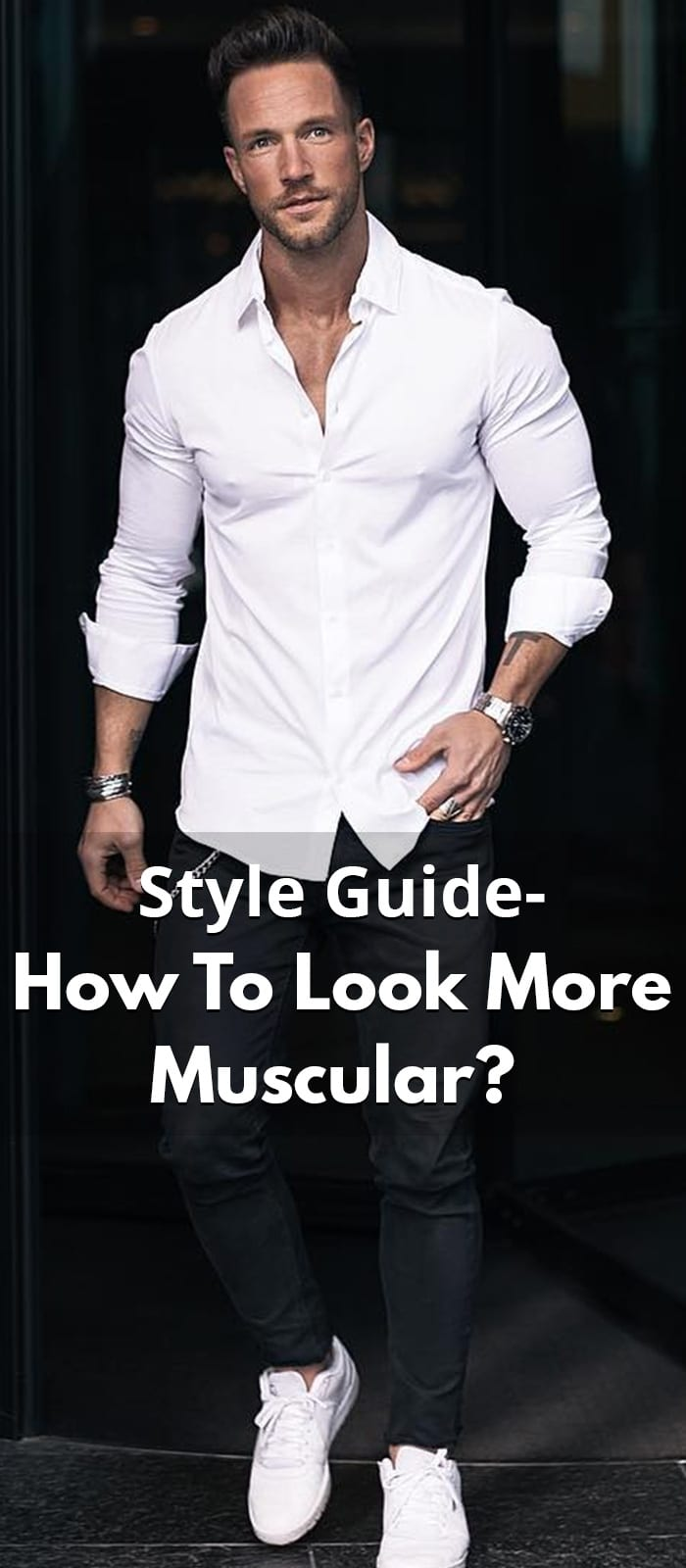 Style Guide- How To Look More Muscular