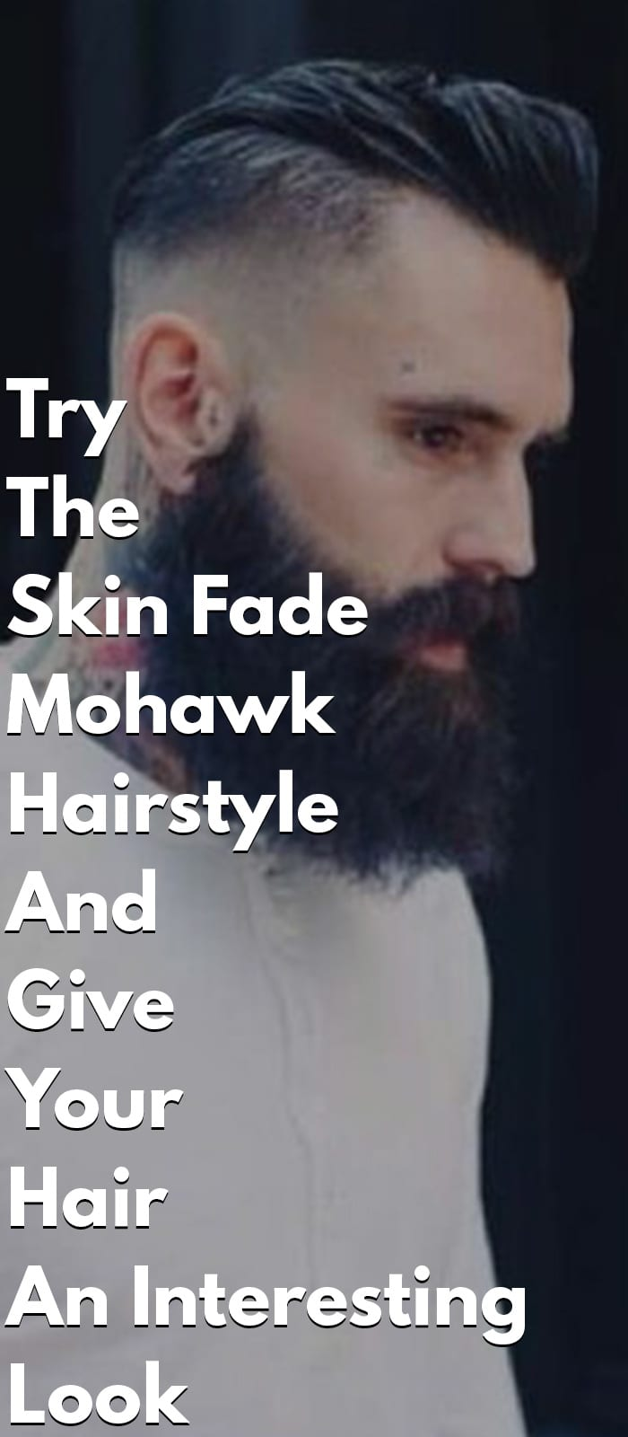 Try The Skin Fade Mohawk Hairstyle
