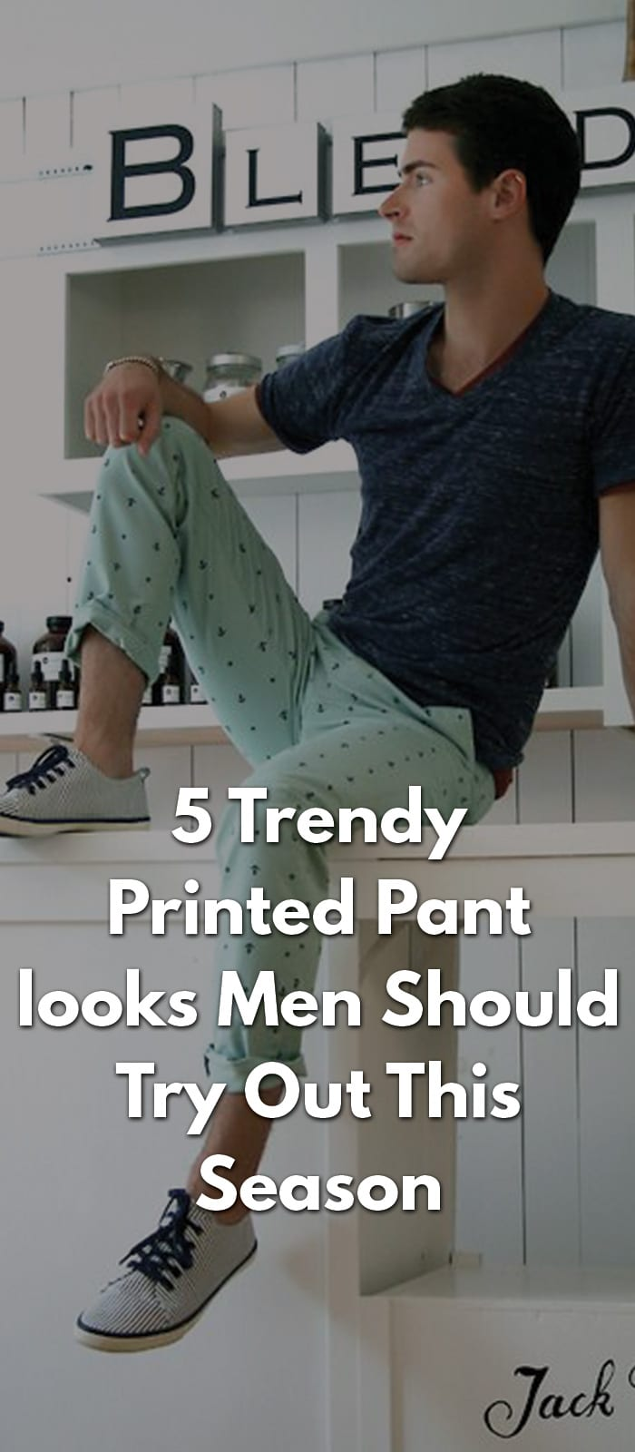 5 Trendy Printed Pant looks Men Should Try Out This Season