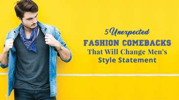 5-Unexpected-Fashion-Comebacks-That-Will-Change-Men's-Style-Statement