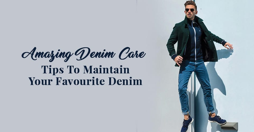 Amazing-Denim-Care-Tips-To-Maintain-Your-Favourite-Denim
