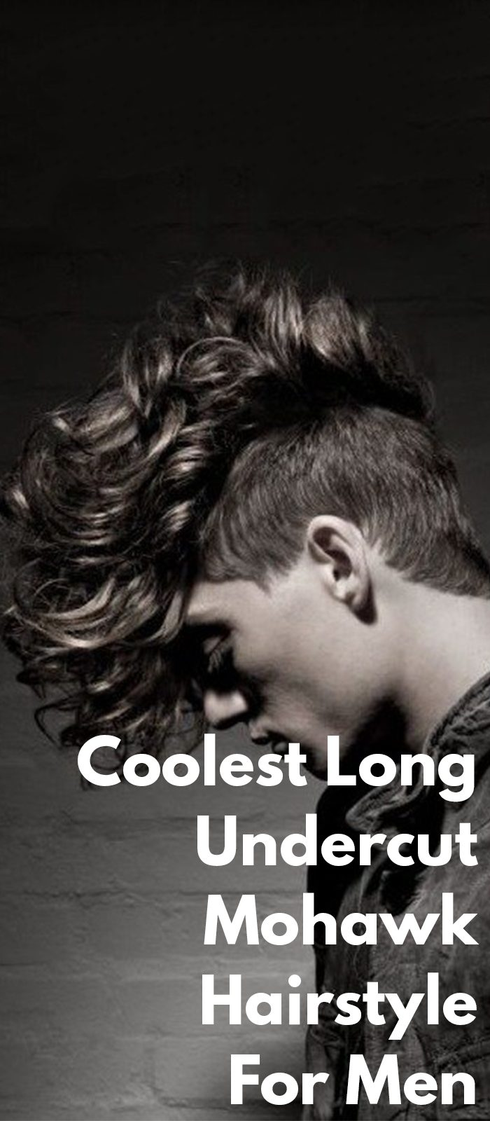 Coolest Long Undercut Mohawk Hairstyle For Men