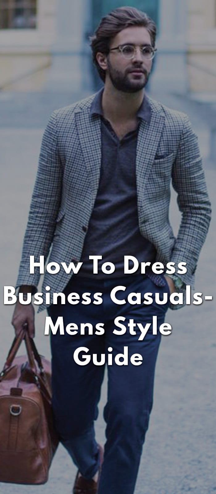 How-To-Dress-Business-Casuals--Mens-Style-GUide