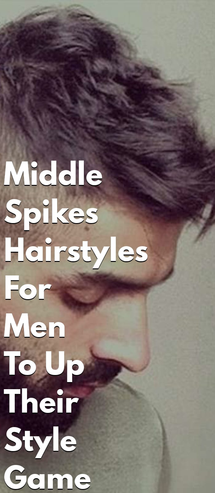 Middle Spikes Hairstyles For Men To Up Their Style Game
