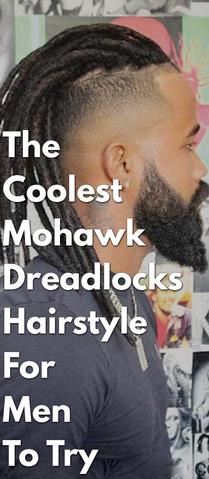 The Coolest Mohawk Dreadlocks Hairstyle