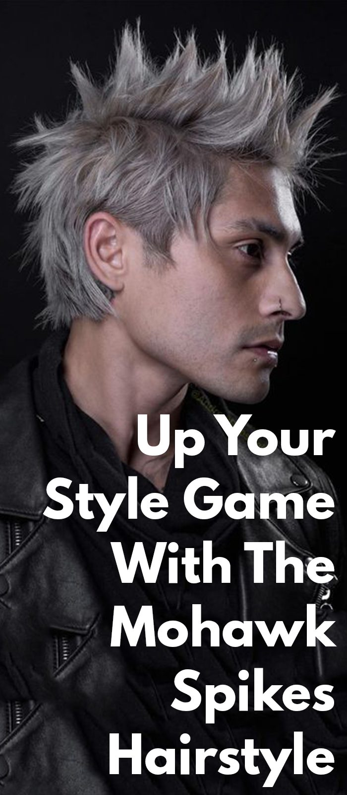 Up Your Style Game With The Mohawk Spikes Hairstyle