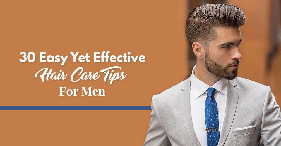 30-Easy-Yet-Effective-Hair-Care-Tips-For-Men