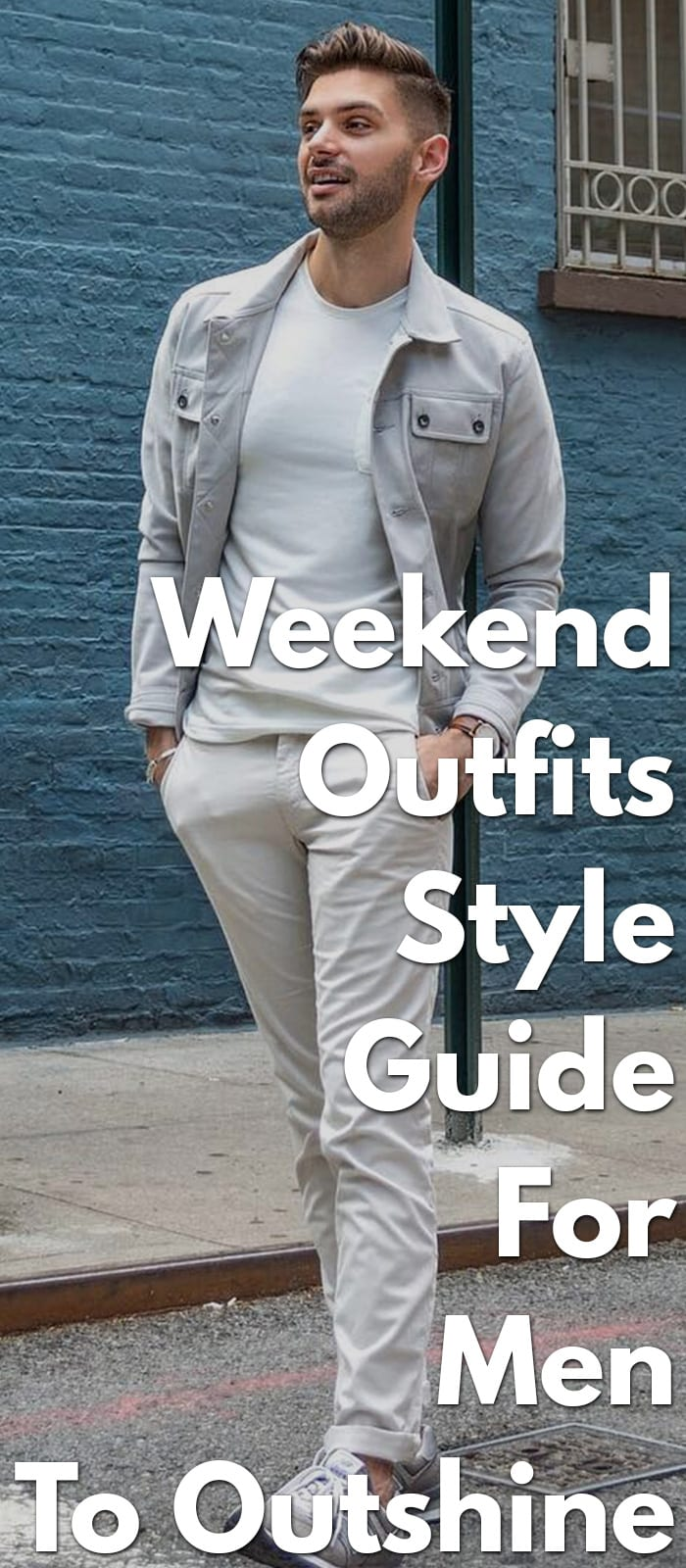 Weekend-Outfits-Style-Guide-For-Men-To-Outshine......