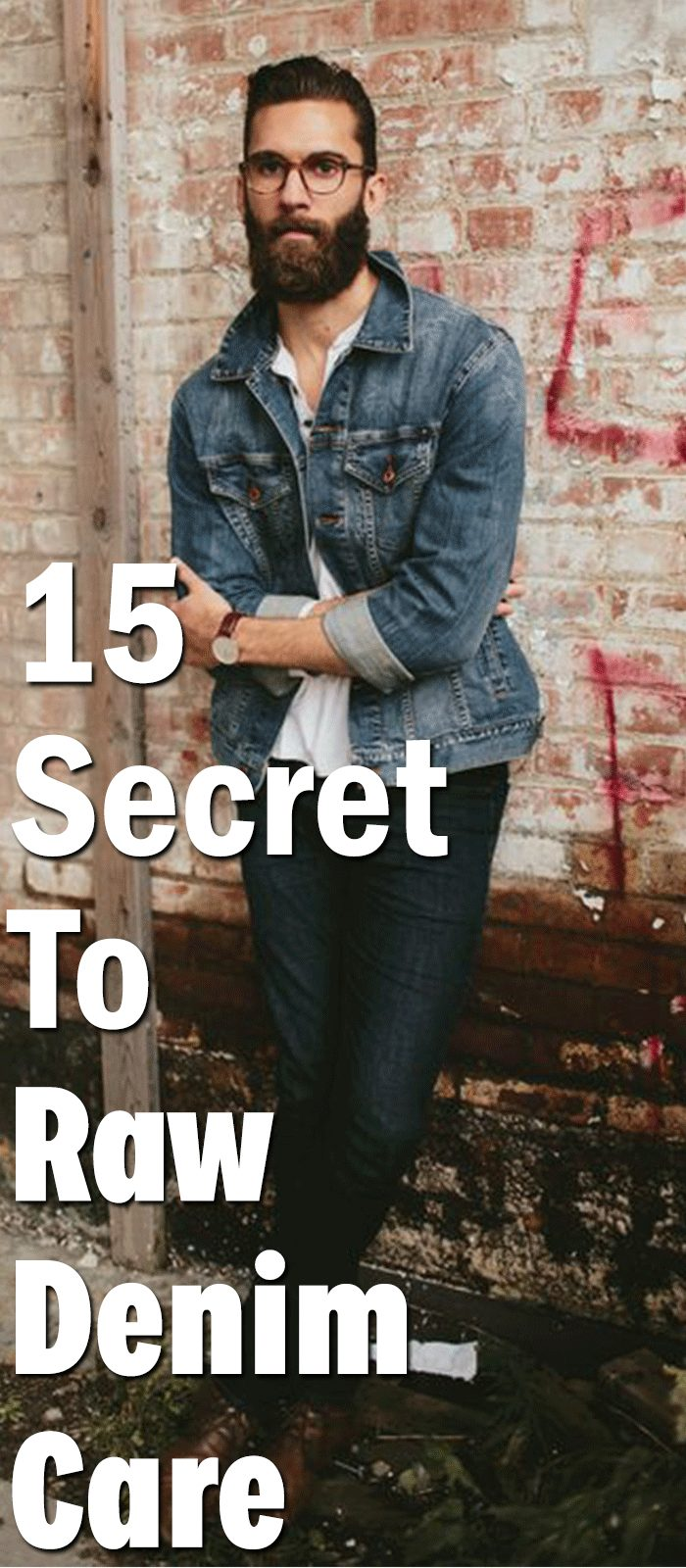 15 Secret To Raw Denim Care!