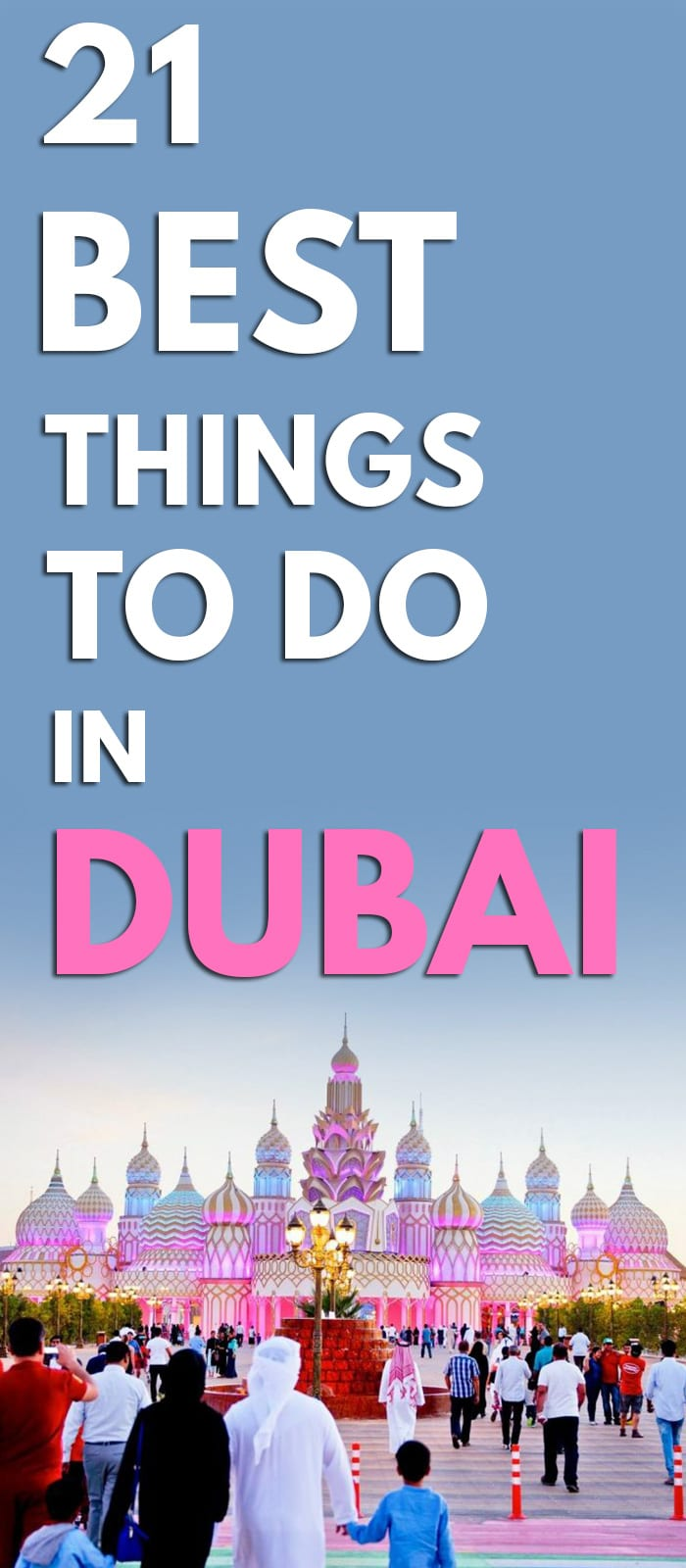 21 Best Things to do in Dubai - Best Dubai tour Packages