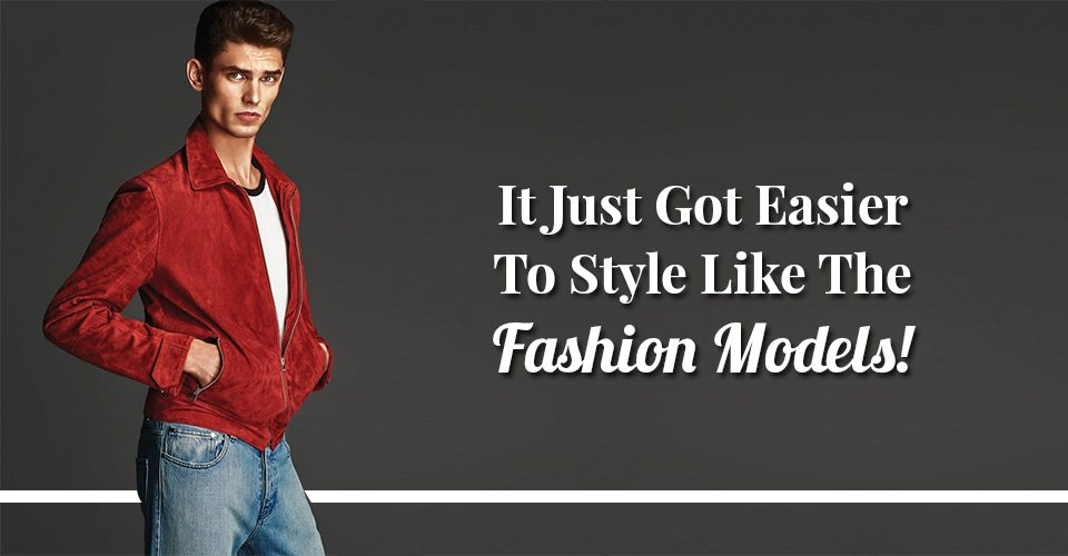 It Just Got Easier To Style Like Fashion Models!