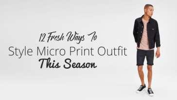 12 Fresh Ways To Style Micro Print Outfit This Season