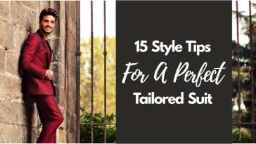 15 Style Tips For a best Tailored Suit men