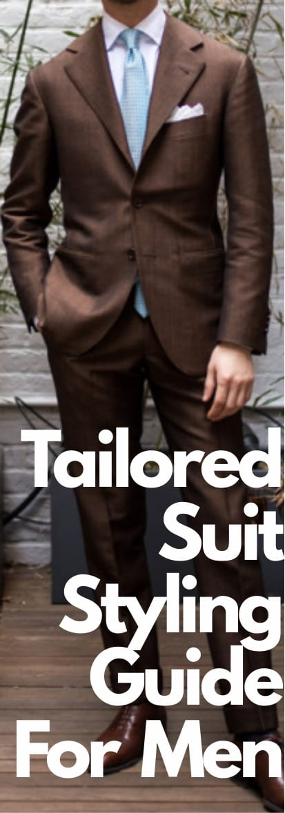 Tailored Suit Styling Guide For Every Men