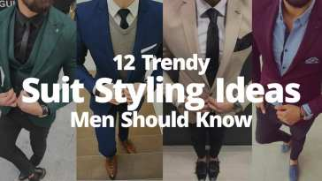 12 Trendy Suit Styling Ideas Men Should Know