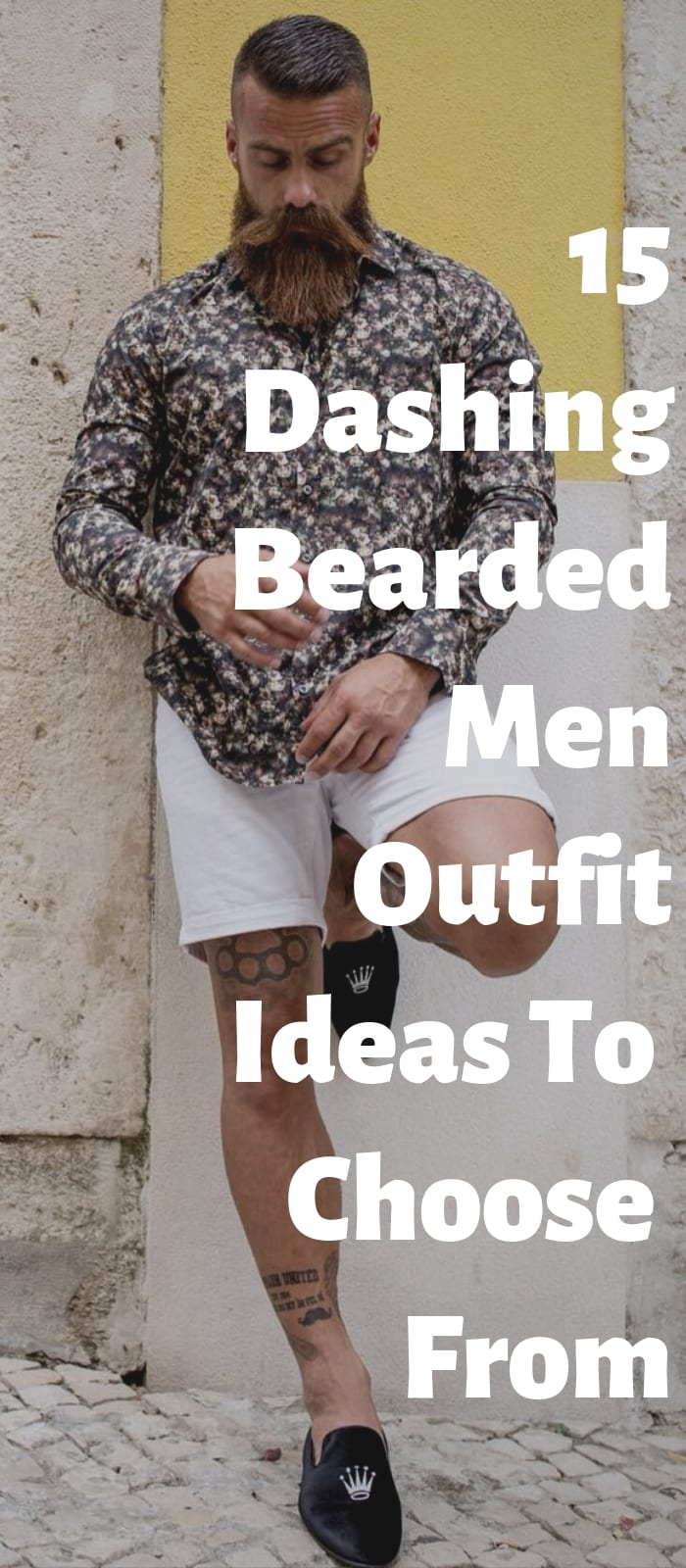 15 Dashing Bearded Men Outfit Ideas To Choose From