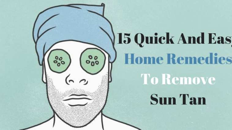15 Quick And Easy Home Remedies To Remove Sun Tan