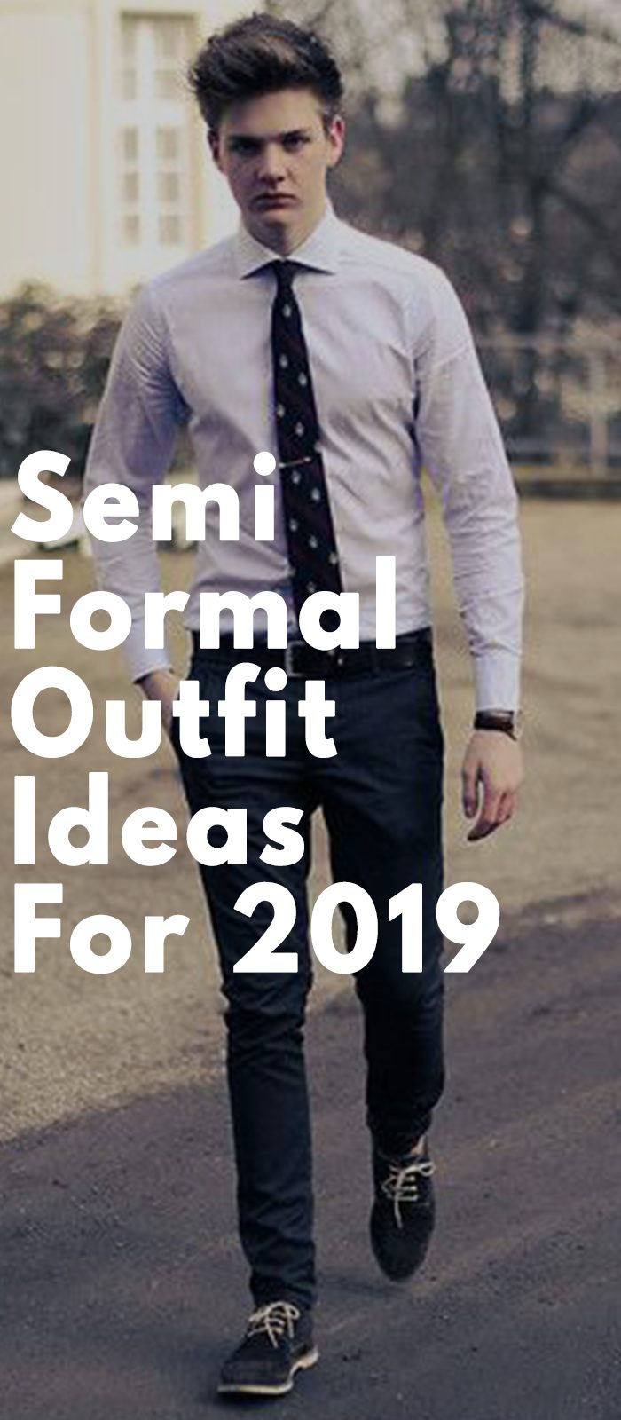 Semi Formal Outfit Ideas For 2019
