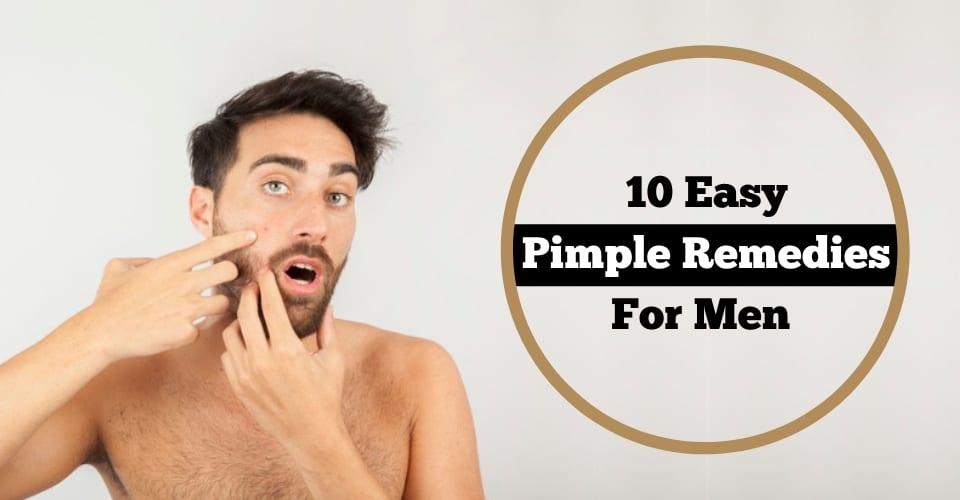 10 Pimple Remedies For Men