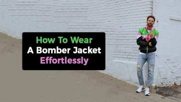 How To Wear a Bomber Jacket With Effortless Style