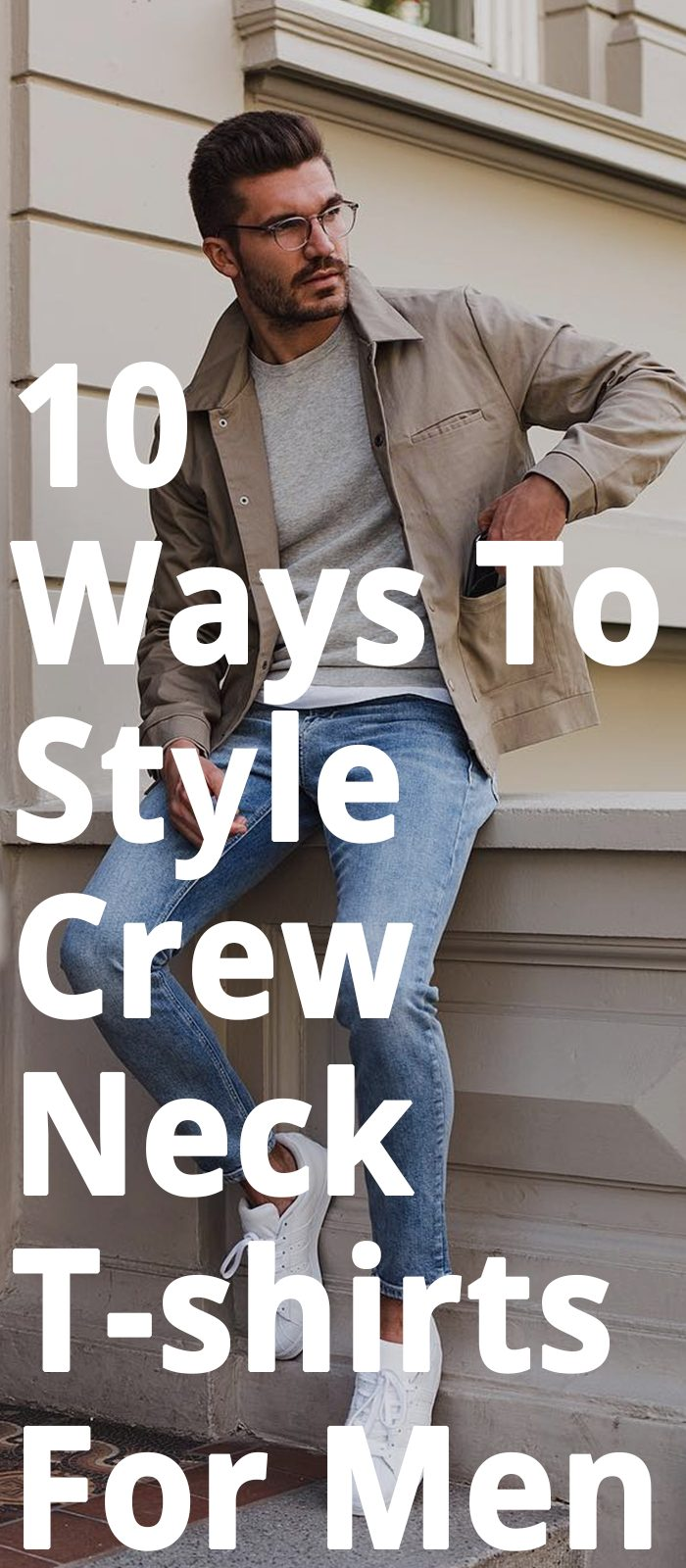 10 Ways To Style Crew Neck T-shirts For Men