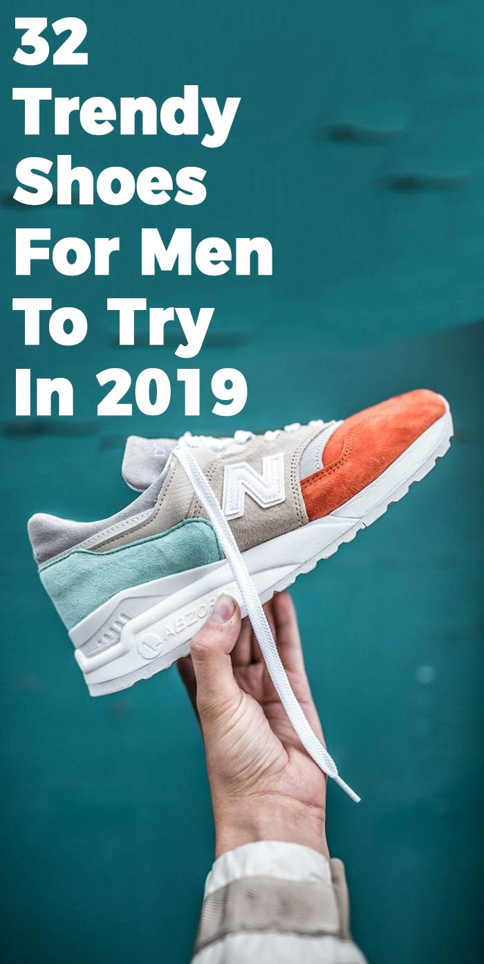 32 Trendy Shoes For Men To Try In 2019.