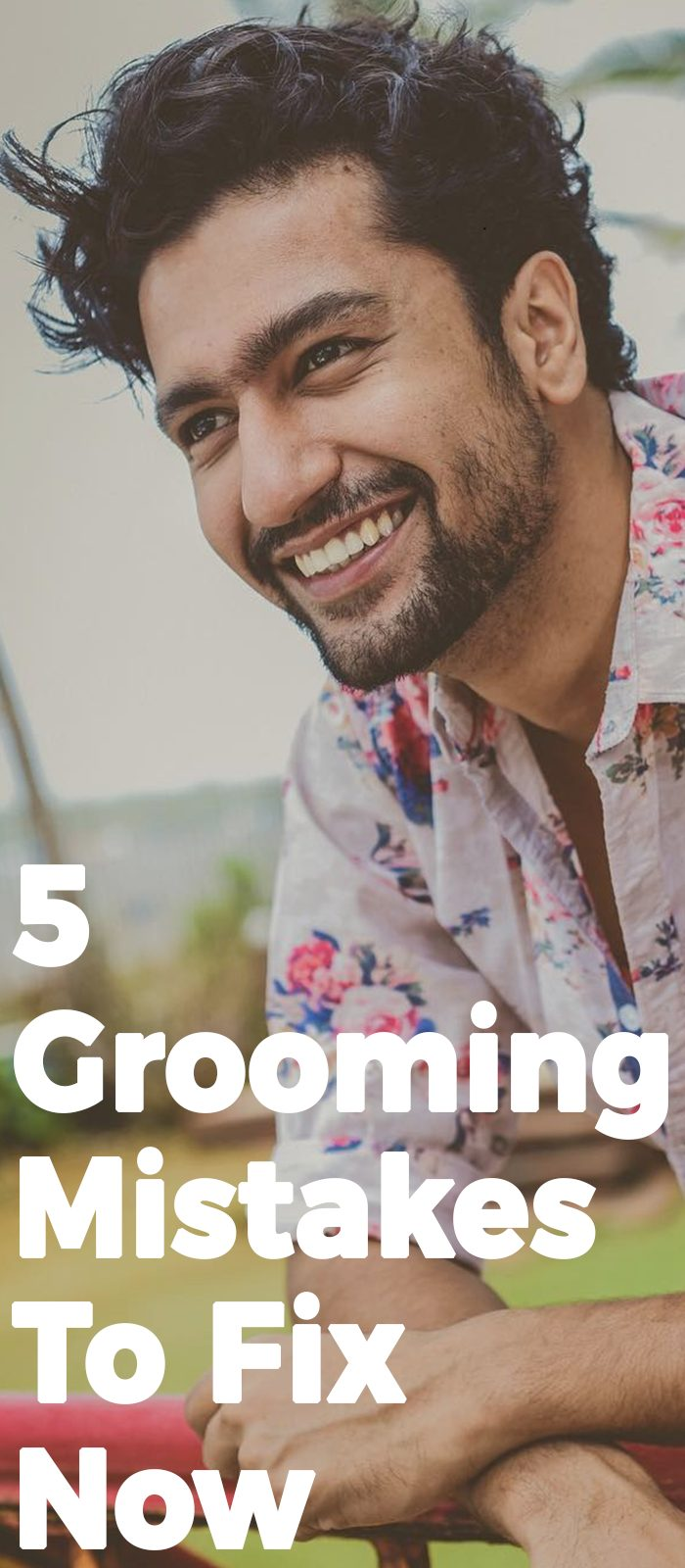 5 Grooming Mistakes To Fix Now!