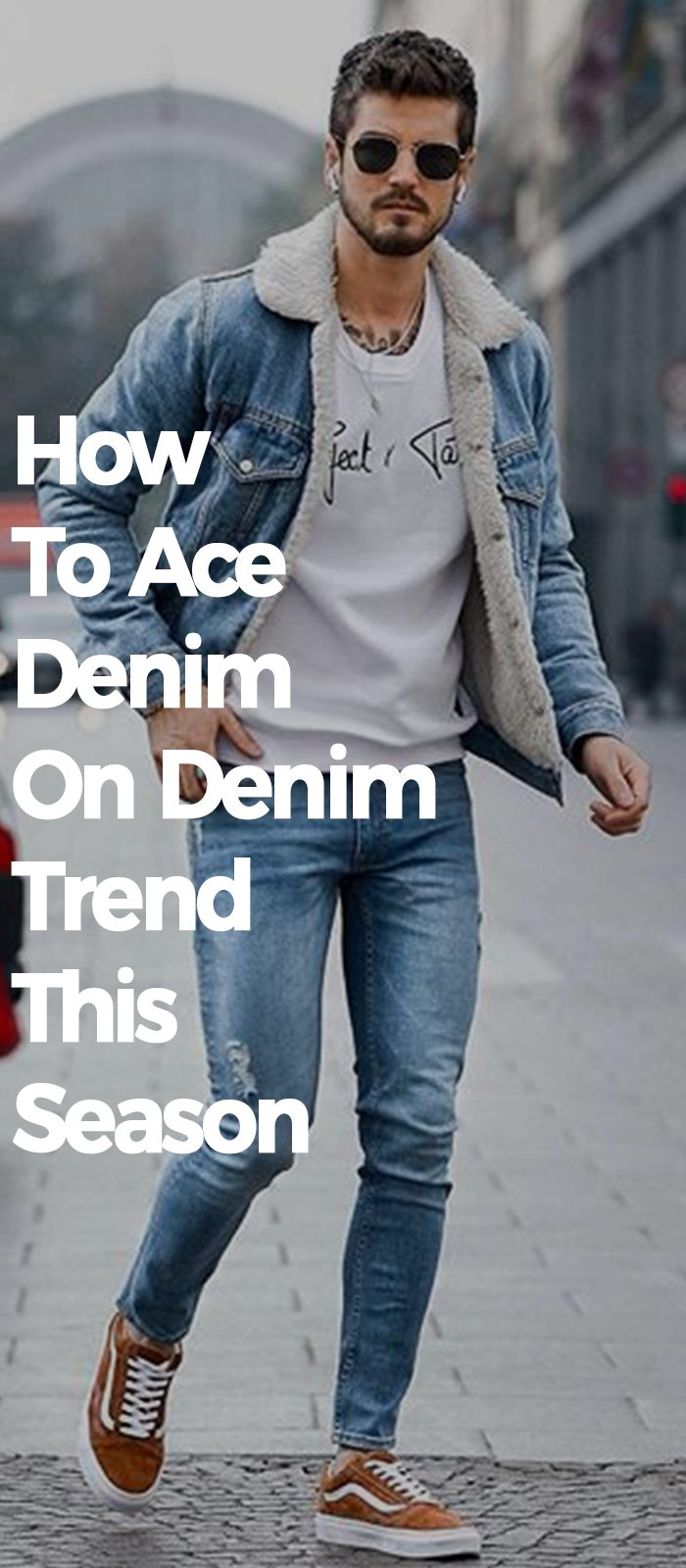 How To Ace Denim On Denim Trend This Season.