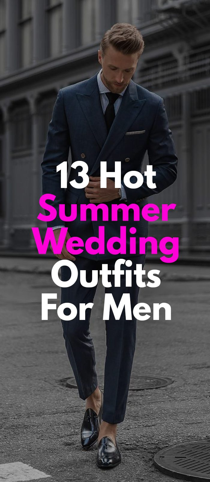 13 Hot Summer Wedding Outfits For Men!