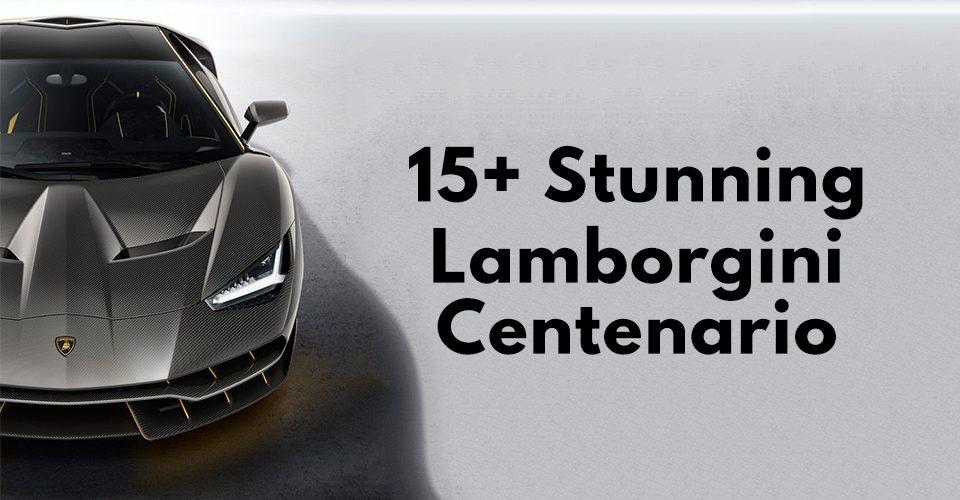 15+ Stunning Lamborgini Centenario
