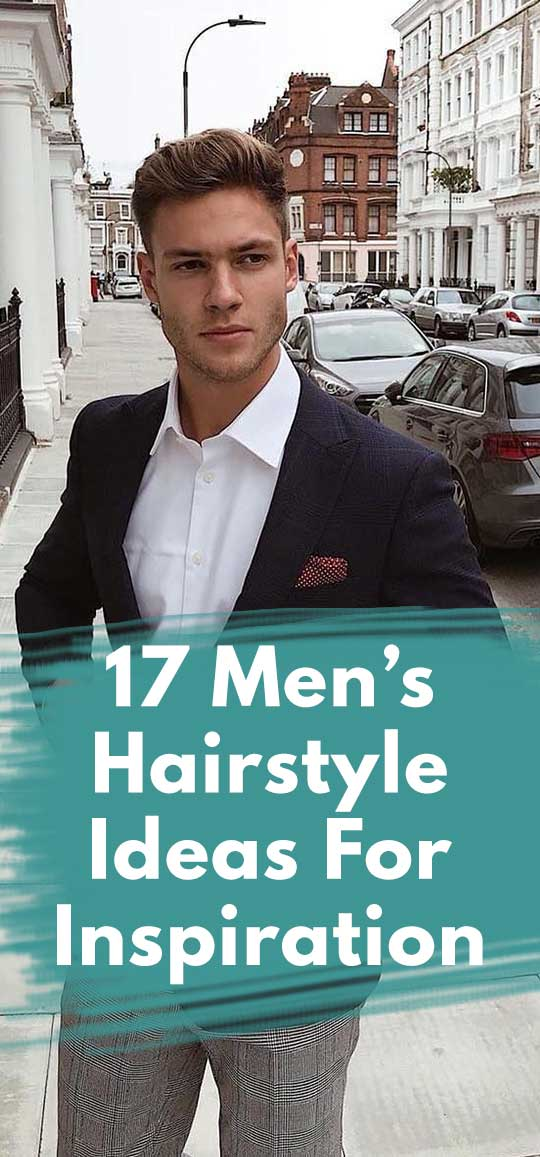 17 Men's Hairstyle Ideas For Inspiration