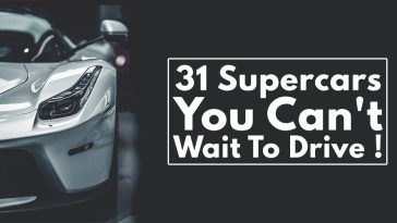 31 Supercars You Can't Wait To Drive !31 Supercars You Can't Wait To Drive !