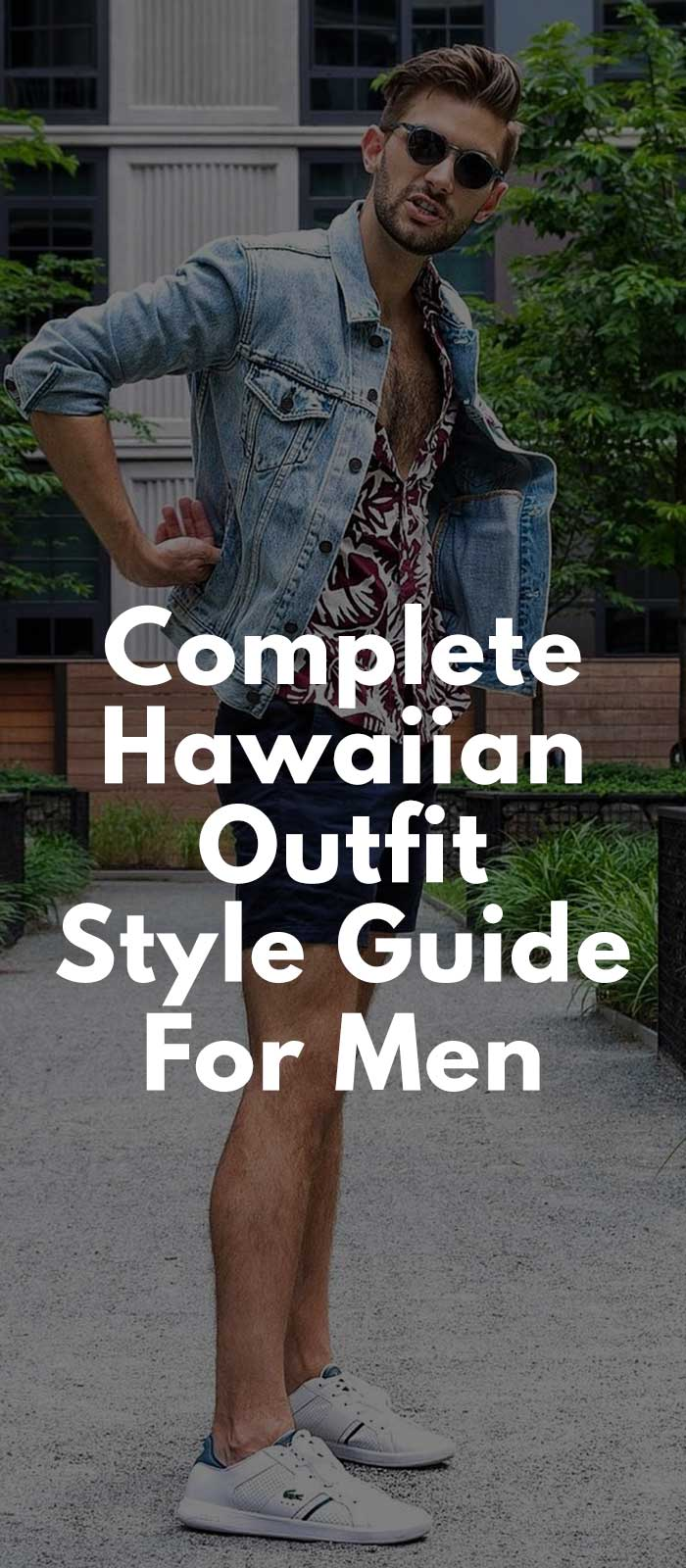 Complete Hawaiian Outfit Style Guide For Men