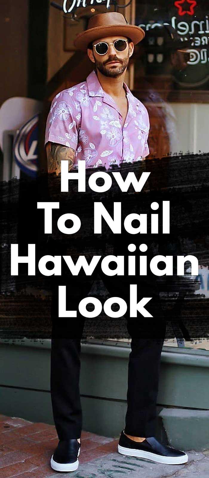 How To Nail Hawaiian Look.