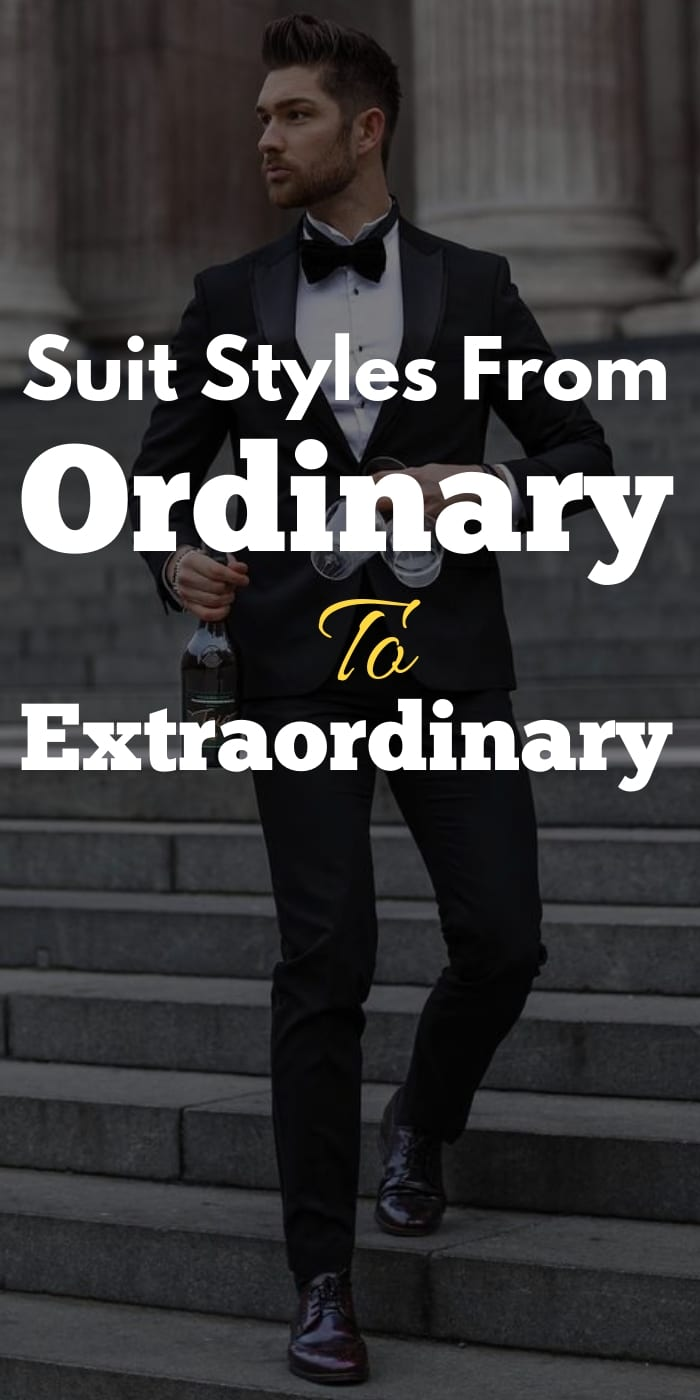 Suit Styles From Ordinary To Extraordinary