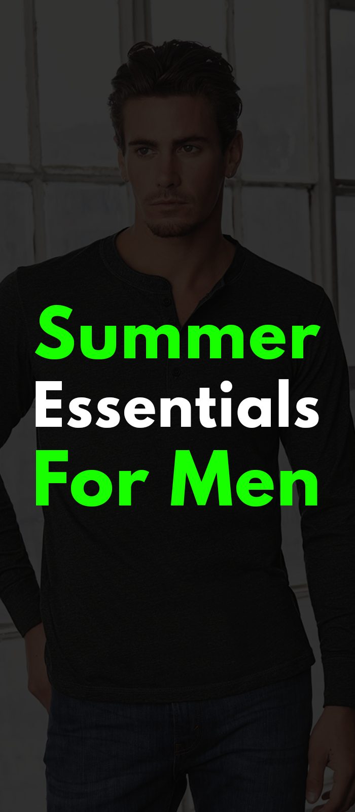 Summer Essentials For Men.