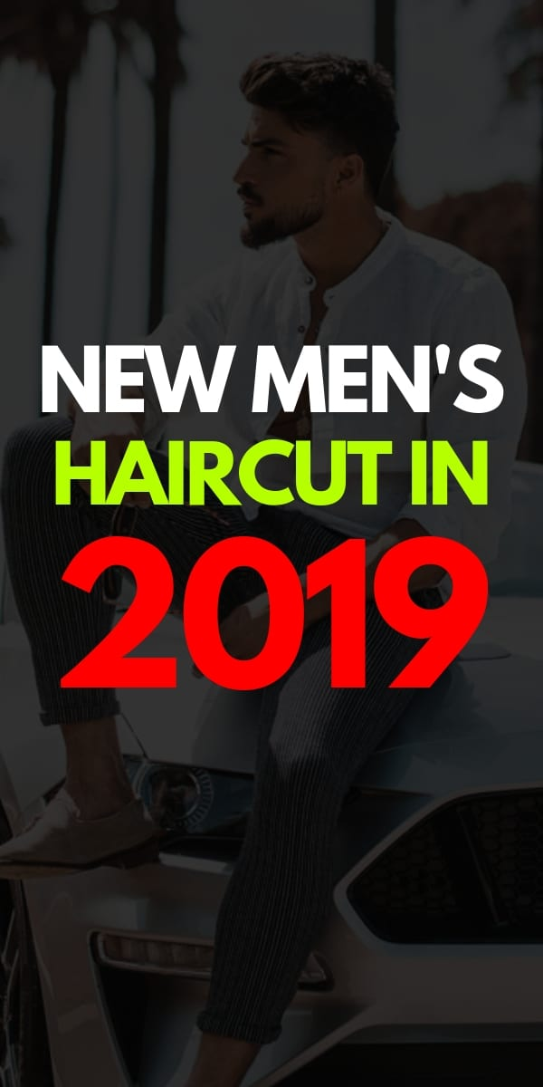 mens new haircuts in 2019