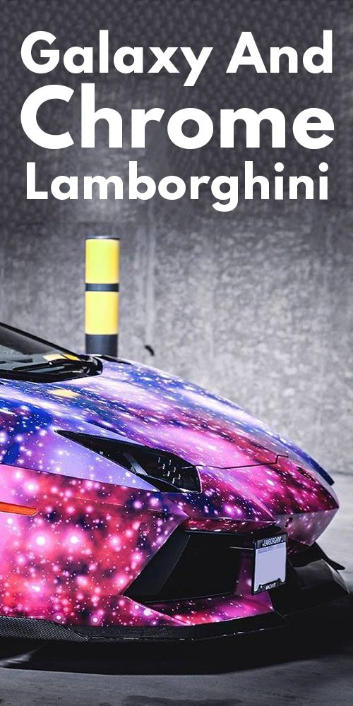 23 Fancy Galaxy And Chrome Lamborghini!