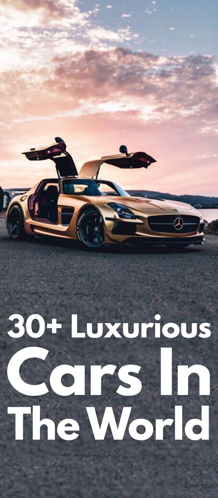 30+ Luxurious Cars In The World!