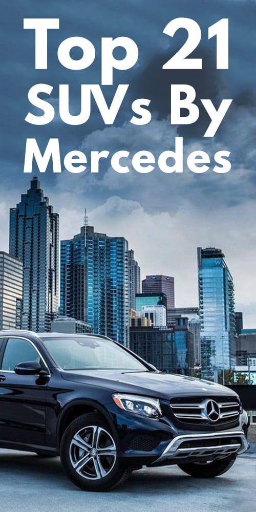 Top 21 SUV By Mercedes!