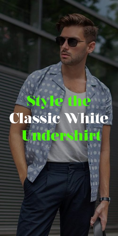 Dapper White Undershirt Outfits for Men